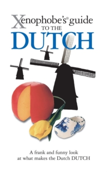 The Xenophobe's Guide to the Dutch, Paperback / softback Book