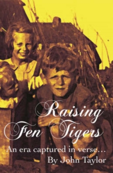 Raising Fen Tigers : An Era Captured in Verse, Hardback Book