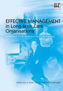 Effective Management in Long-term Care Organisations : A Textbook for Students and New Care Managers, Paperback Book