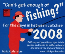 Think You Know Fishing! : For the Days in Between Catches, Calendar Book