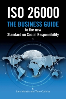 ISO 26000 : The Business Guide to the New Standard on Social Responsibility, Paperback Book