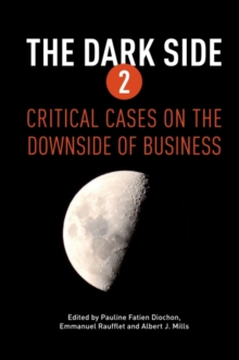 The Dark Side 2 : Critical Cases on the Downside of Business, Paperback Book