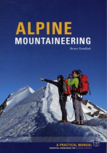 Alpine Mountaineering : Essential Knowledge for Budding Alpinists, Paperback Book