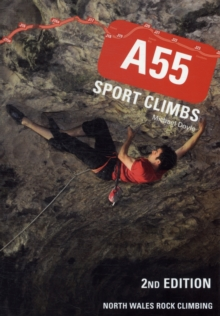 A55 Sport Climbs : North Wales Rock Climbing, Paperback Book