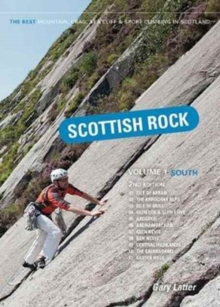 Scottish Rock: The Best Mountain, Crag, Sea Cliff and Sport Climbing in Scotland : South Volume 1, Paperback / softback Book
