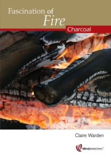 Fascination of Fire : Charcoal, Paperback Book