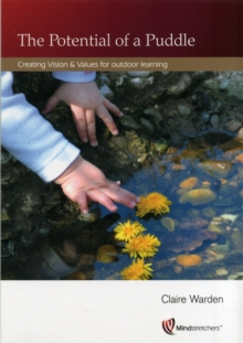 Potential of a Puddle : Creating Vision and Values for Outdoor Learning, Paperback Book