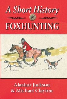 A Short History of Foxhunting, Hardback Book