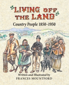Living Off the Land : Country People, 1850-1950, Hardback Book