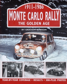 Monte Carlo Rally : The Golden Age, 1911-1980, Hardback Book