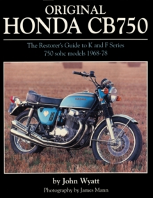 Original Honda CB750 : The Restorer's Guide to K & F Series 750 SOHC Models, 1968-78, Hardback Book