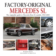 Factory Original Mercedes SL : The Originality Guide to Mercedes-Benz SL Models, 1963-2003, Hardback Book