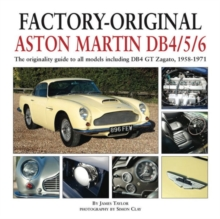 Factory-Original Aston Martin Db4/5/6 : The Originality Guide to All Models Including Db4 GT Zagato, 1958-1971, Hardback Book
