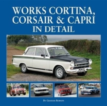 Works Cortina, Capri & Corsair in Detail, Hardback Book