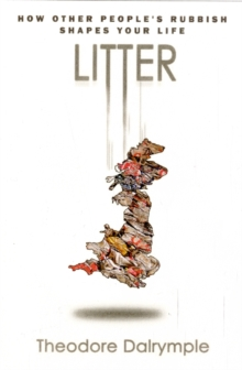 Litter : How other people's rubbish shapes your life, Hardback Book