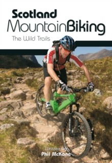 Scotland Mountain Biking : The Wild Trails, Paperback / softback Book