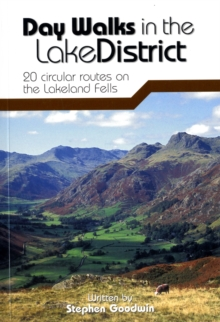 Day Walks in the Lake District : 20 Circular Routes on the Lakeland Fells, Paperback / softback Book