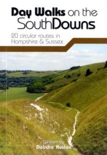 Day Walks on the South Downs : 20 Circular Routes in Hampshire & Sussex, Paperback Book