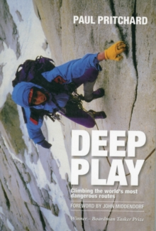 Deep Play : Climbing the World's Most Dangerous Routes, Paperback Book