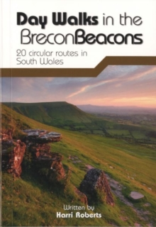 Day Walks in the Brecon Beacons : 20 Circular Routes in South Wales, Paperback Book