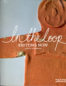In the Loop : Knitting Now, Paperback Book