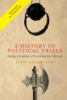 A History of Political Trials : From Charles I to Charles Taylor, Paperback Book