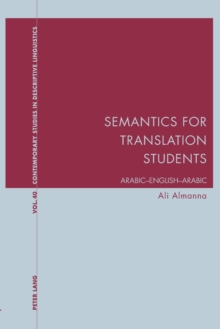 Semantics for Translation Students : Arabic-English-Arabic, Paperback Book