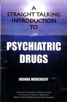 A Straight Talking Introduction to Psychiatric Drugs, Paperback Book