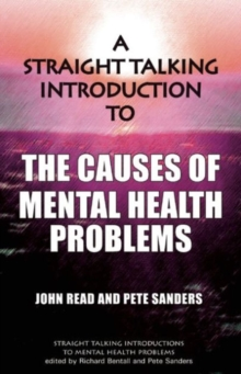 A Straight Talking Introduction to the Causes of Mental Health Problems, Paperback / softback Book