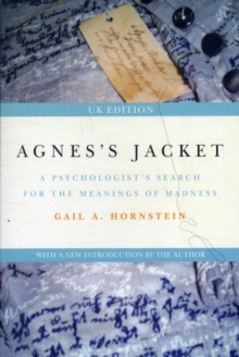 Agnes's Jacket : A Psychologist's Search for the Meanings of Madness, Paperback / softback Book