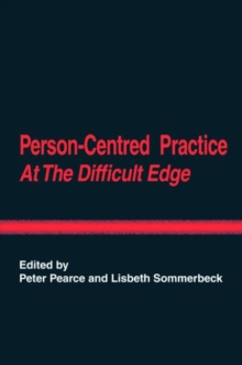 Person-Centred Practice at the Difficult Edge, Paperback / softback Book