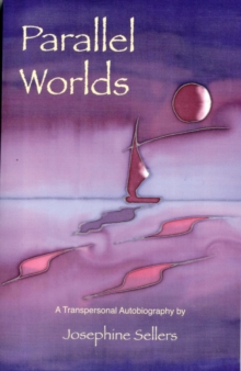 Parallel Worlds : A Transpersonal Autobiography, Paperback / softback Book