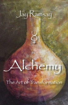 Alchemy : The Art of Transformation, Paperback Book