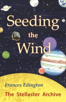 Seeding the Wind : The Stellaster Archive Volume 2, Paperback / softback Book