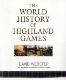 World History of Highland Games, Paperback / softback Book