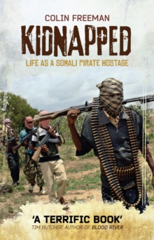 Kidnapped : Life As A Somali Pirate Hostage, Paperback Book