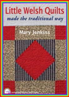 Little Welsh Quilts : Made the Traditional Way, Digital Book