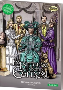 The Importance of Being Earnest the Graphic Novel : Quick Text, Paperback / softback Book