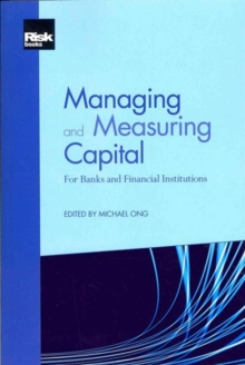 Managing and Measuring Capital: For Banks and Financial Institutions, Paperback Book