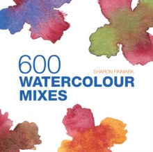 600 Watercolour Mixes, Hardback Book