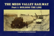The Meon Valley Railway : Building the Line Pt. 1, Hardback Book