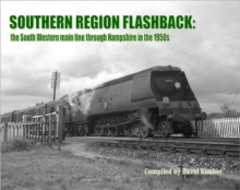 Southern Region Flashback: The South Western Main Line Through Hampshire in the 1950's, Paperback Book