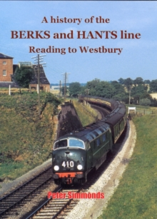 A History of the Berks and Hants Line Reading to Westbury, Hardback Book
