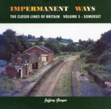 Impermanent Ways: the Closed Lines of Britain : Volume 5, Paperback / softback Book