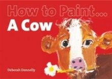 How to Paint a Cow, Paperback Book