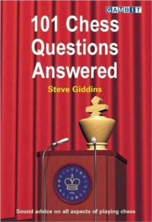 101 Chess Questions Answered, Paperback / softback Book