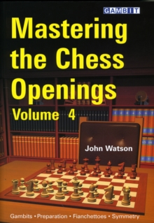 Mastering the Chess Openings : v. 4, Paperback Book