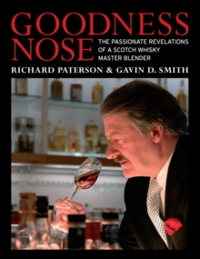 Goodness Nose : The Passionate Revelations of a Scotch Whisky Master Blender, EPUB eBook