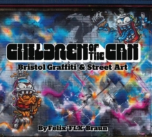 Children of the Can : Bristol Graffiti and Street Art, Hardback Book