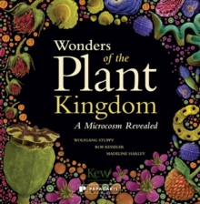 Wonders of the Plant Kingdom : A Microcosm Revealed, Paperback Book